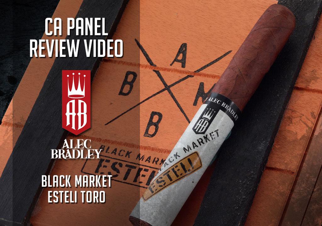 Cigar Advisor Panel: Alec Bradley Black Market Esteli Cigar Review – Video