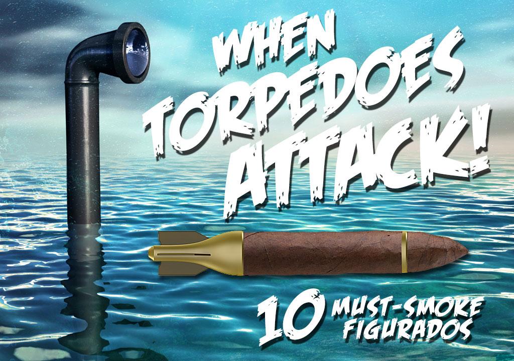 """2018 CA Report: Top 10 Torpedo Cigars – Our """"Must Smoke"""" Figurados"""