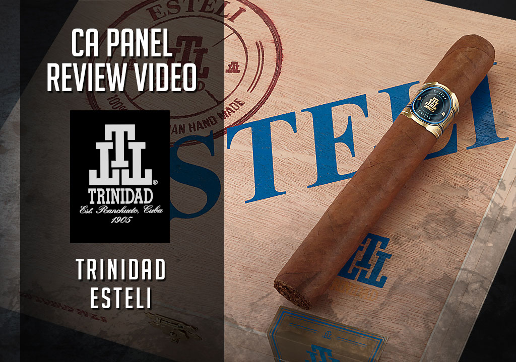 Cigar Advisor Panel: Trinidad Esteli Cigar Review – Video