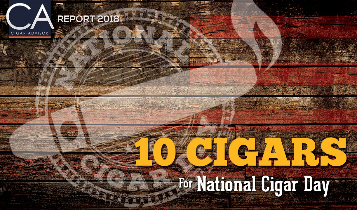 2019 CA Report: 10 Cigars to Smoke on National Cigar Day