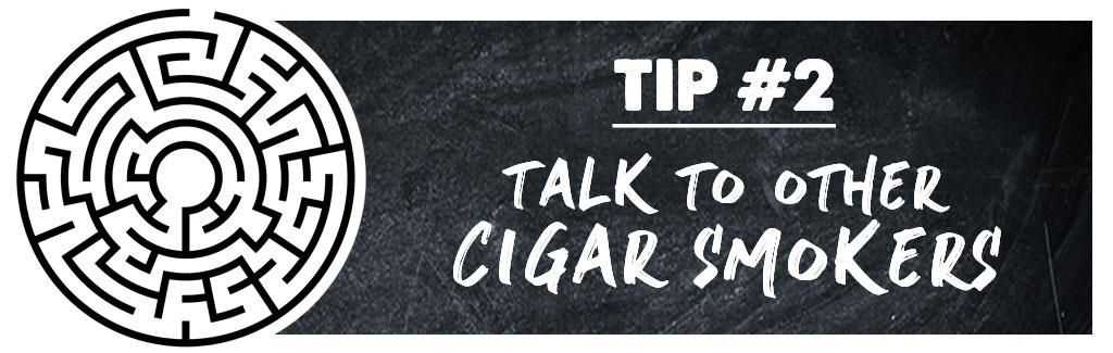 5 Tips for Finding a Cigar You'll Enjoy Tip 2 Image