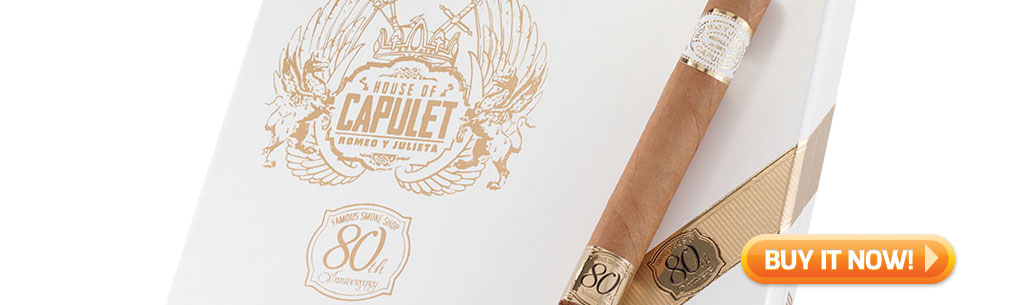 top new cigars apr 29 2019 Romeo y Julieta House of Capulet 80th Anniversary cigars at Famous Smoke Shop