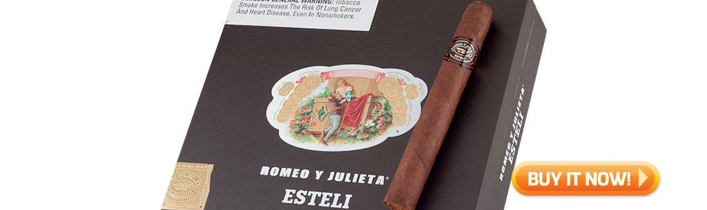 top new cigars July 8 2019 Romeo y Julieta Esteli cigars at Famous Smoke Shop