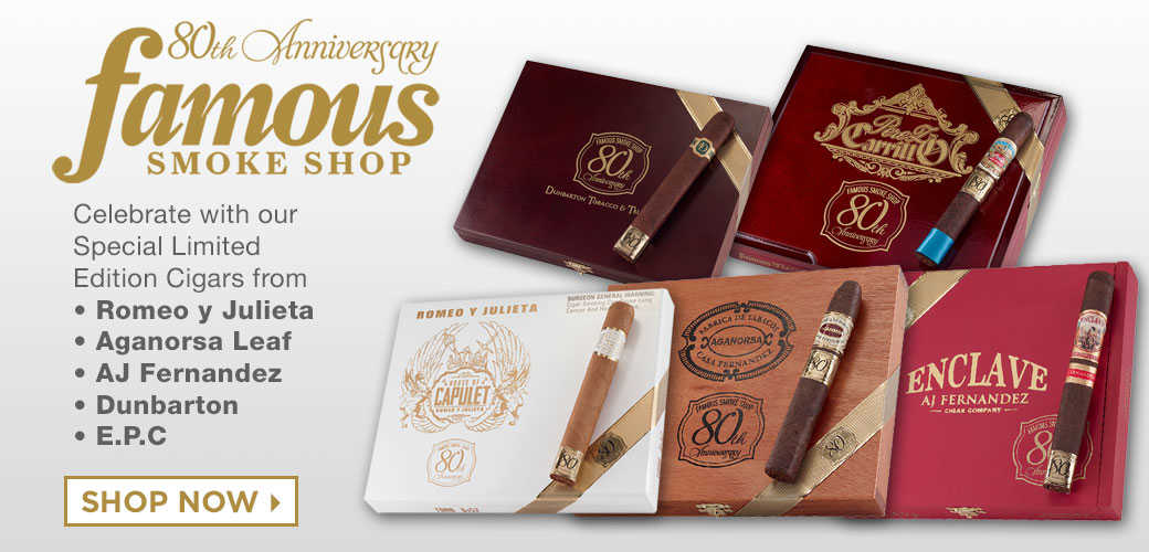 Famous Smoke Shop 80th Anniversary Cigars