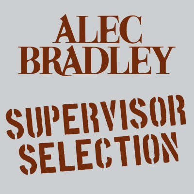 Alec Bradley Supervisor Selection