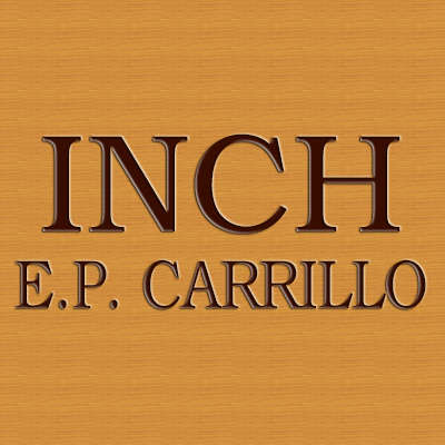 INCH by E.P. Carrillo