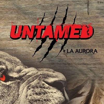 Untamed by La Aurora